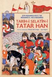 Selenge Yayınları - Tarih-i Selatîn-i Tatar Han - Tatar Han Sultanlarının Tarihi