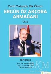 Hiperlink Yayınları - Tarih Yolunda Bir Ömür Ergün Öz Akçora Armağanı Cilt 1