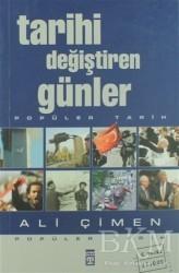 Timaş Yayınları - Tarihi Değiştiren Günler