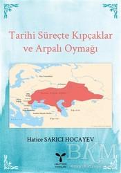 Umuttepe Yayınları - Tarihi Süreçte Kıpçaklar ve Arpalı Oymağı