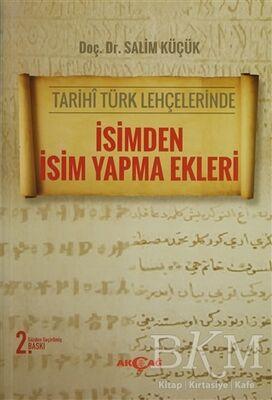 Tarihi Türk Lehçelerinde İsimden İsim Yapma Ekleri