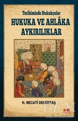 Akıl Fikir Yayınları - Tarihimizde Hukukçular Hukuka ve Ahlaka Aykırılıklar