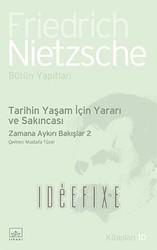 İthaki Yayınları - Tarihin Yaşam için Yararı ve Sakıncası