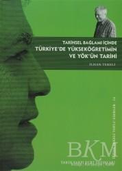 Tarih Vakfı Yurt Yayınları - Tarihsel Bağlamı İçinde Türkiye'de Yükseköğretim ve YÖK'ün Tarihi