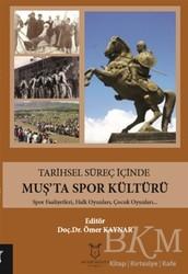 Akademisyen Kitabevi - Tarihsel Süreç İçinde Muş'ta Spor Kültürü