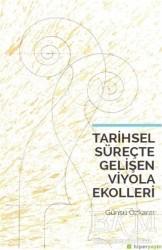 Hiperlink Yayınları - Tarihsel Süreçte Gelişen Viyola Ekolleri