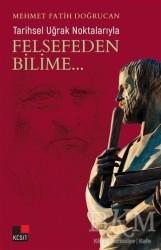 Kesit Yayınları - Tarihsel Uğrak Noktalarıyla Felsefeden Bilime...