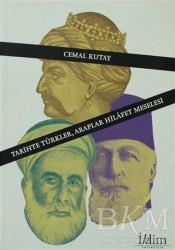 İklim Yayınları - Tarihte Türkler, Araplar Hilafet Meselesi
