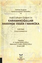 Akademisyen Kitabevi - Tarihten Bugüne Karamanoğulları Hanedanı ve Halil Edhem Eldem'in Karamanoğulları Hakkında Vesaik-i Mahküka Adlı Eseri Çeviri-Sadeleştirme