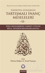 Marmara Üniversitesi İlahiyat Fakültesi Vakfı - Tarihten Günümüze Tartışmalı İnanç Meseleleri 2