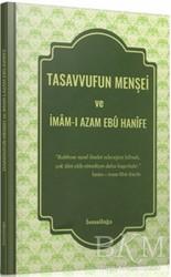 İsmailağa Yayınları - Tasavvufun Menşei ve İmam-ı Azam Ebu Hanife