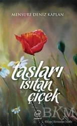 Çizge Yayıncılık - Taşları Isıtan Çiçek
