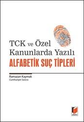 Adalet Yayınevi - Ders Kitapları - TCK ve Özel Kanunlarda Yazılı Alfabetik Suç Tipleri