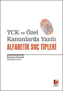 TCK ve Özel Kanunlarda Yazılı Alfabetik Suç Tipleri