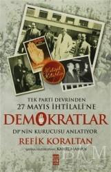 Timaş Yayınları - Tek Parti Devrinden 27 Mayıs İhtilaline Demokratlar