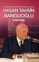 Akıl Fikir Yayınları - Tek Parti Döneminde Din Eğitiminin Yolunu Açan Bakan: Hasan Tahsin Banguoğlu