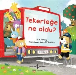 İş Bankası Kültür Yayınları - Tekerleğe Ne Oldu?