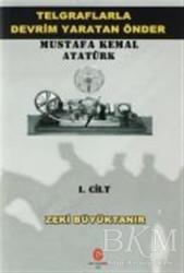 Can Yayınları (Ali Adil Atalay) - Telgraflarla Devrim Yaratan Önder Mustafa Kemal Atatürk 1. Cilt