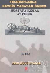 Can Yayınları (Ali Adil Atalay) - Telgraflarla Devrim Yaratan Önder Mustafa Kemal Atatürk 2. Cilt