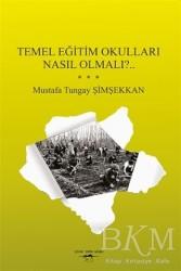 Sokak Kitapları Yayınları - Temel Eğitim Okulları Nasıl Olmalı?..