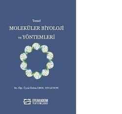 Efe Akademi Yayınları - Temel Moleküler Biyoloji ve Yöntemleri