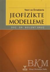 Umuttepe Yayınları - Teori ve Örneklerle Jeofizikte Modelleme