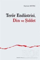 Ankara Okulu Yayınları - Terör Endüstrisi, Din ve Şiddet