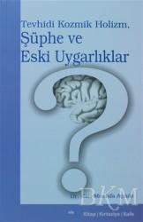 Elis Yayınları - Tevhidi Kozmik Holizm, Şüphe ve Eski Uygarlıklar