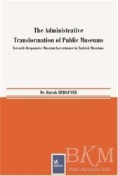 Kriter Yayınları - The Administrative Transformation of Public Museums
