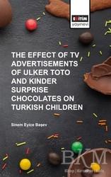 Eğitim Yayınevi - Ders Kitapları - The Effect of Tv Advertisements of Ulker Toto and Kinder Surprise Chocalates on Turkish Children