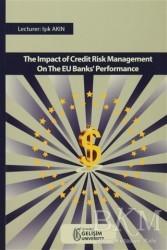 İstanbul Gelişim Üniversitesi Yayınları - The Impact Of Credıt Risk Management On The EU Banks' Performance