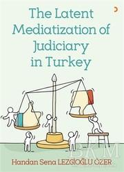 Cinius Yayınları - The Latent Mediatization of Judiciary in Turkey
