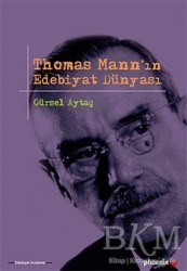 Phoenix Yayınevi - Thomas Mann'ın Edebiyat Dünyası