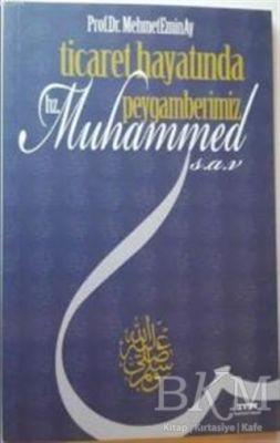 Ticaret Hayatında Peygamberimiz Hz. Muhammed s.a.v