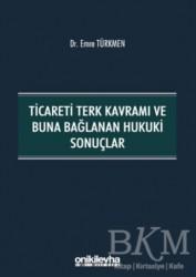 On İki Levha Yayınları - Ticareti Terk Kavramı ve Buna Bağlanan Hukuki Sonuçlar