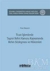 On İki Levha Yayınları - Ticari İşlemlerde Taşınır Rehni Kanunu Kapsamında Rehin Sözleşmesi ve Hükümleri