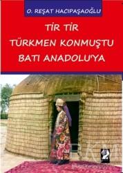 İştirak Yayınevi - Tir Tir Türkmen Konmuştu Batı Anadolu'ya