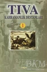 Akçağ Yayınları - Tıva Kahramanlık Destanları 1