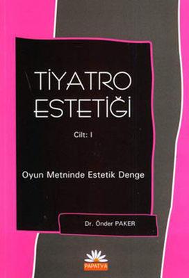 Tiyatro Estetiği Cilt 1