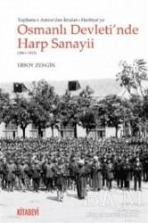 Kitabevi Yayınları - Tophane-i Amire'den İmalat-ı Harbiye'ye Osmanlı Devleti'nde Harp Sanayii 1861-1923