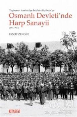 Tophane-i Amire'den İmalat-ı Harbiye'ye Osmanlı Devleti'nde Harp Sanayii 1861-1923