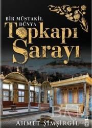 Timaş Yayınları - Topkapı Sarayı - Bir Müstakil Dünya