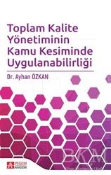Pegem A Yayıncılık - Akademik Kitaplar - Toplam Kalite Yönetiminin Kamu Kesiminde Uygulanabilirliği