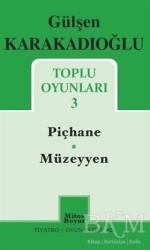 Mitos Boyut Yayınları - Toplu Oyunları - 3 - Piçhane - Müzeyyen