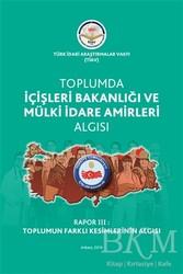 Türk İdari Araştırmaları Vakfı - Toplumda İçişleri Bakanlığı Ve Mülki İdare Amirleri Algısı