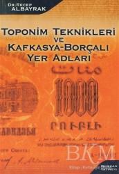Berikan Yayınları - Toponim Teknikleri ve Kafkasya-Borçalı Yer Adları
