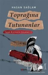 Totem Yayıncılık - Toprağına Tutunanlar - Yasak Mıntıkanın Çocukları 2