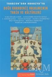 Sorun Yayınları - Trabzon'dan Abhazya'ya Doğu Karadeniz Halkları Tarih ve Kültürleri