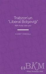 Islık Yayınları - Trabzon'un Liberal Bolşeviği