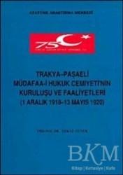 Atatürk Araştırma Merkezi - Trakya - Paşaeli Müdafaa-i Hukuk Cemiyeti'nin Kuruluşu ve Faaliyetleri